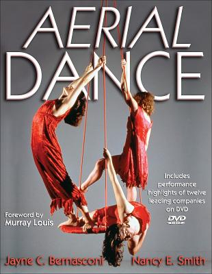 Aerial Dance By Bernasconi, Jayne C./ Smith, Nancy E.