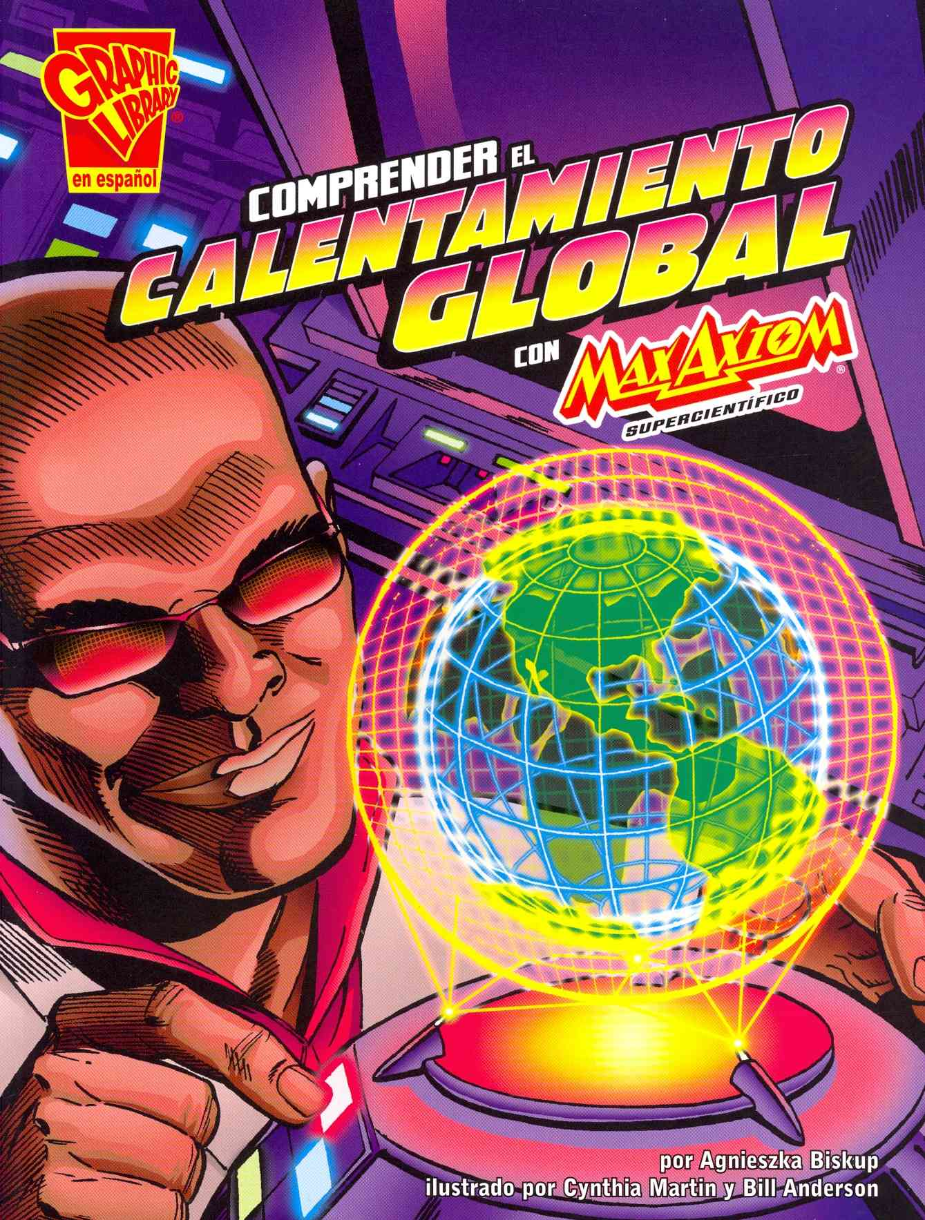 Comprender el calentamiento global con Max Axiom, supercientifico/ Understanding Global Warming with Max Axiom, Super Scientist By Biskup, Agnieszka/ Martin, Cynthia (ILT)