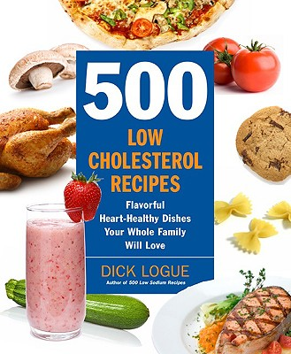 500 Low Cholesterol Recipes By Logue, Dick