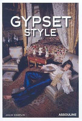 Gypset Style By Chaplin, Julia
